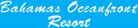 Bahamas Oceanfront Resorts